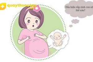 Những dấu hiệu sắp sinh mà mẹ bầu cần nắm